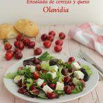 Ensalada de cerezas y queso Olavidia www.cocinandoentreolivos.com