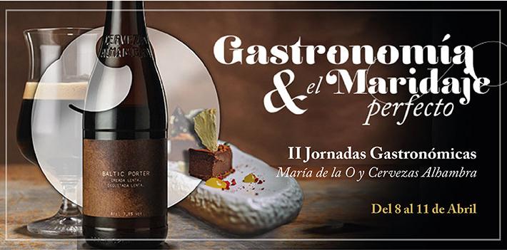 Jornadas Gastronómicas María de la O y Cervezas Alhambra